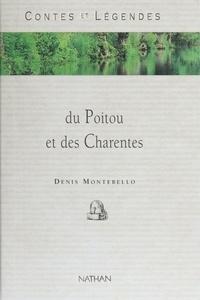 Denis Montebello - Contes et légendes du Poitou et des Charentes.