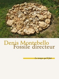 Denis Montebello - Fossile directeur.
