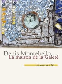 Denis Montebello - La maison de la Gaieté.
