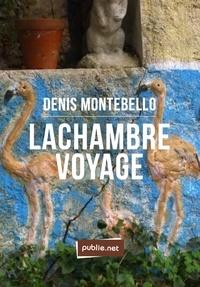 Denis Montebello - Lachambre voyage.