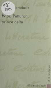 Denis Montebello - Moi, Petturon, prince celte.