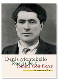 Denis Montebello - Tous les deux comme trois frères.