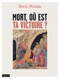 Denis Moreau - Les voies du salut - Tome 2, Mort, où est ta victoire ?.