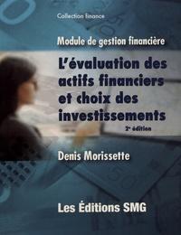 Denis Morissette - Module de gestion financière - L'évaluation des actifs financiers et choix des investissements.