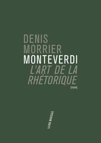 Denis Morrier - Monteverdi et l'art de la rhétorique.