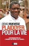 Denis Mukwege - Plaidoyer pour la vie.