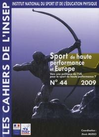 Denis Musso - Sport de haute performance et Europe - Vers une politique de l'UE pour le sport de haute performance ?.