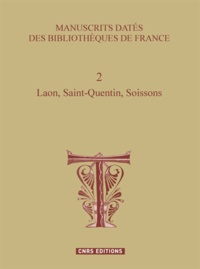 Corridashivernales.be Manuscrits datés des bibliothèques de France - Tome 2, Laon, Saint-Quentin, Soissons Image