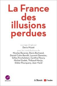 Denis Muzet - La France des illusions perdues - La grande enquête de l'Institut Médiascopie.