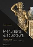 Denis Nepipvoda - Menuisiers & sculpteurs - Au XVIIe siècle dans les anciens diocèses de l'Hérault.
