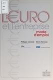 Denis Neveux et Philippe Janody - L'euro et l'entreprise - Mode d'emploi.