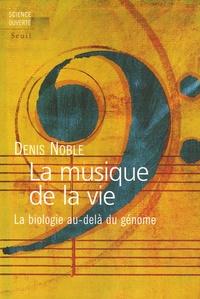 La musique de la vie- La biologie au-delà du génome - Denis Noble | Showmesound.org