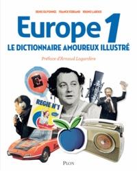 Denis Olivennes et Franck Ferrand - Europe 1 - Le dictionnaire amoureux illustré.