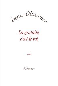 Denis Olivennes - La gratuité, c'est le vol.
