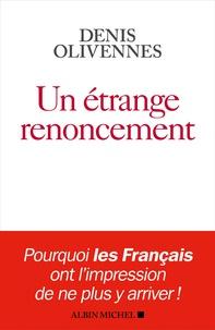 Denis Olivennes - Un étrange renoncement.