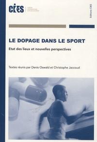 Denis Oswald - Le dopage dans le sport - Etat des lieux et nouvelles perspectives, actes du colloque scientifique à l'occasion du 15e anniversaire du CIES, Neuchâtel, 28 janvier 2011.