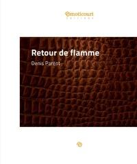 Denis Parent - Retour de flamme - Conte.
