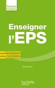Denis Pasco - Enseigner en EPS - Connaissances et techniques  pédagogiques.