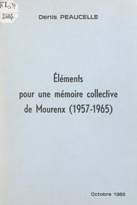 Denis Peaucelle et Rémy Morel - Éléments pour une mémoire collective de Mourenx (1957-1965).