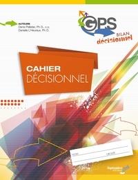 Denis Pelletier et Danielle L'Heureux - Cahier de l'élève - GPS Bilan décisionnel.