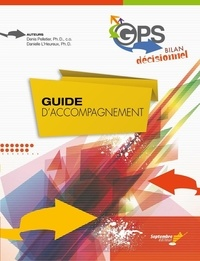 Denis Pelletier et Danielle L'Heureux - Guide d'accompagnement – GPS Bilan décisionnel.
