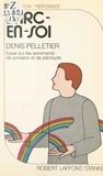 Denis Pelletier - L'Arc-en-soi - Essai sur les sentiments de privation et de plénitude.