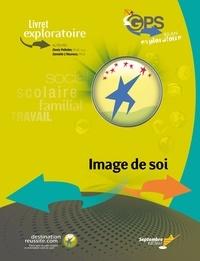 Denis Pelletier et Danielle L'Heureux - Livret exploratoire GPS / Image de soi - GPS Bilan exploratoire.