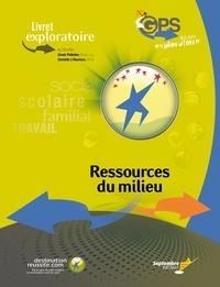 Denis Pelletier et Danielle L'Heureux - Livret exploratoire GPS / Ressources du milieu - Bilan exploratoire.