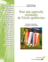 Denis Pelletier - Pour une approche orientante de l'école québécoise - Concepts et pratiques à l'usage des intervenants.