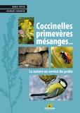 Denis Pépin et Georges Chauvin - Coccinelles, primevères, mésanges... - La nature au service du jardin.