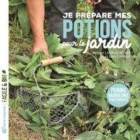 Denis Pépin - Je prépare mes potions pour le jardin - Purins, badigeons, traitements....