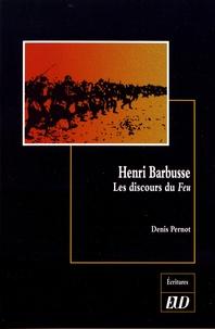 Denis Pernot - Henri Barbusse - Les discours du Feu.