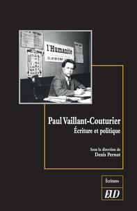 Denis Pernot - Paul Vaillant-Couturier - Ecriture et politique.