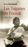 Denis Peschanski - Les Tsiganes en France 1939-1946.