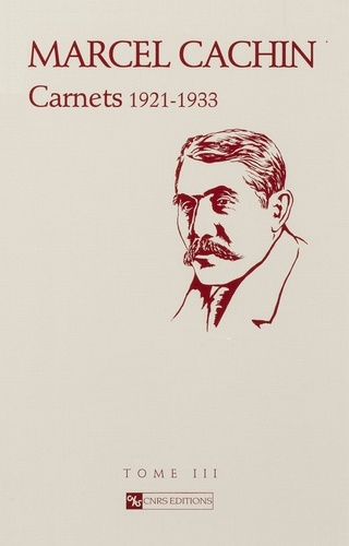 Marcel Cachin. Carnets 1906-1947 Tome 3, 1921-1933