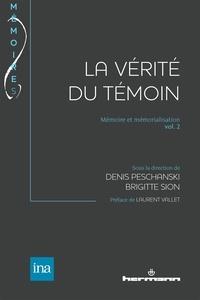 Denis Peschanski et Brigitte Sion - Mémoire et mémorialisation - Volume 2, La vérité du témoin.