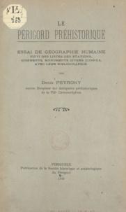 Denis Peyrony - Le Périgord préhistorique : essai de géographie humaine - Suivi des listes des stations, gisements, monuments divers connus, avec leur bibliographie.