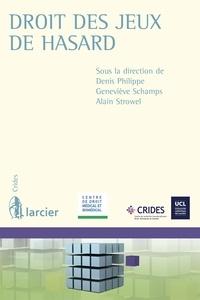Denis Philippe et Geneviève Schamps - Droit des jeux de hasard.