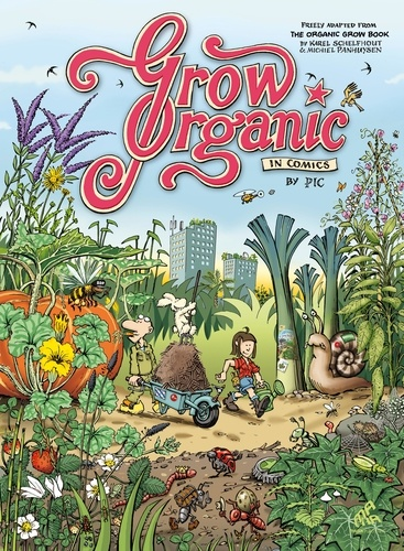 Denis Pic Lelièvre - Grow Organic in Comics.