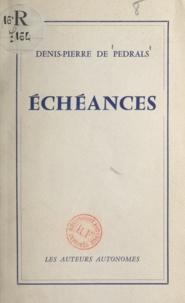 Denis-Pierre de Pedrals - Échéances.