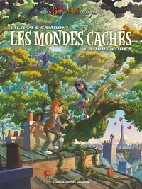 Denis-Pierre Filippi et Silvio Camboni - Les mondes cachés Tome 1 : L'arbre-forêt.