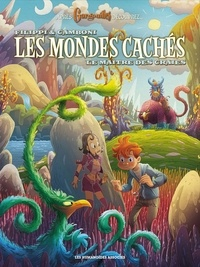 Denis-Pierre Filippi et Silvio Camboni - Les mondes cachés Tome 3 : Le maître des craies.