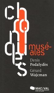 Denis Podalydès et Gérard Wajcman - Chroniques muséales - Denis Podalydès - Gérard Wajcman.