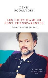 Denis Podalydès - Les nuits d'amour sont transparentes - Pendant la Nuit des rois.