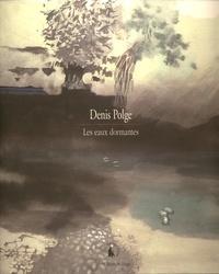 Denis Polge - Les eaux dormantes.