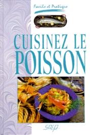 Denis Poutot et Catherine Poutot - Cuisinez le poisson.