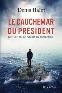 Denis Ralet - Cauchemar du président.