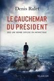 Denis Ralet - Le Cauchemar du Président - 2022 : Une bombe explose en Antarctique.