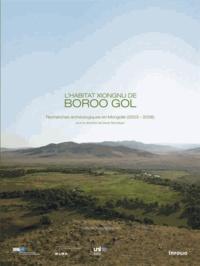 Denis Ramseyer - L'habitat Xiongnu de Boroo Gol - Recherches archéologiques en Mongolie (2003-2008).