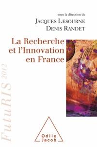Denis Randet et Jacques Lesourne - Recherche et l'Innovation en France (La).